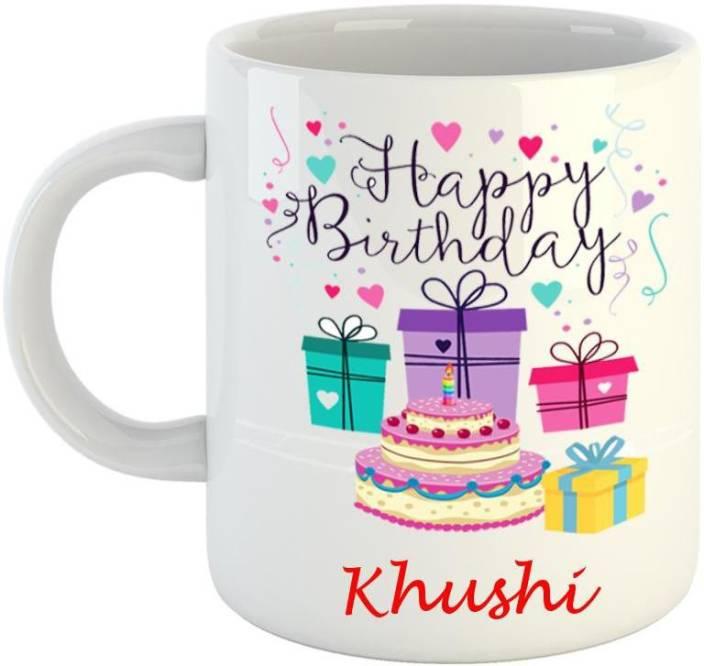 Dream Web Happy Birthday Khushi Ceramic Mug Price In India Buy