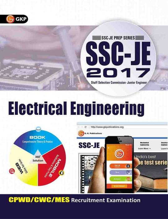 SSC - JE 2017 - Electrical Engineering : CPWD / CWC / MES Recruitment Examination 2017 Edition