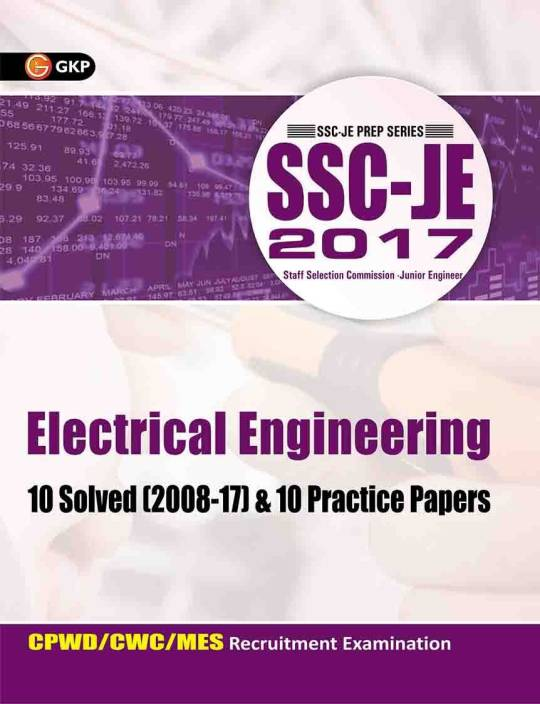 SSC - JE 2017 - Electrical Engineering : CPWD / CWC / MES Recruitment Examination - 10 Solved (2008 - 17) and 10 Practice Papers 2017 Edition