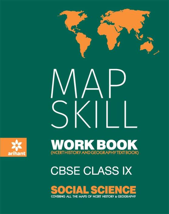 CBSE - Social Science - Class IX : Map Skill Work Book - NCERT History and  Geography Text Book First Edition