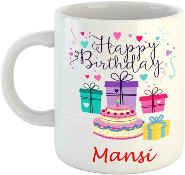 Dream web Happy Birthday Mansi Ceramic Mug Price in India Buy