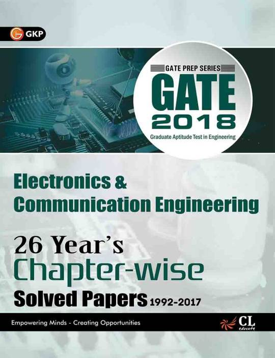 GATE ELECTRONICS & COMMUNICATION ENGG. (26 YEAR's CHAPTER-WISE SOLVED PAPER) 2018 Edition