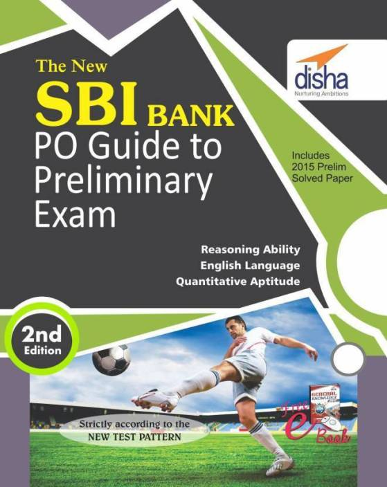 The New SBI Bank PO Guide to Preliminary Exam with 2015 Solved Paper with FREE GK 2017 ebook 2nd Edition