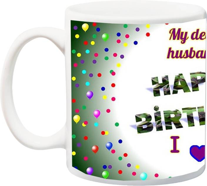 MEYOU Gift For HubbyMy Dear Husband Happy Birthday I Love You Special HD Printed Ceramic Mug 325 Ml
