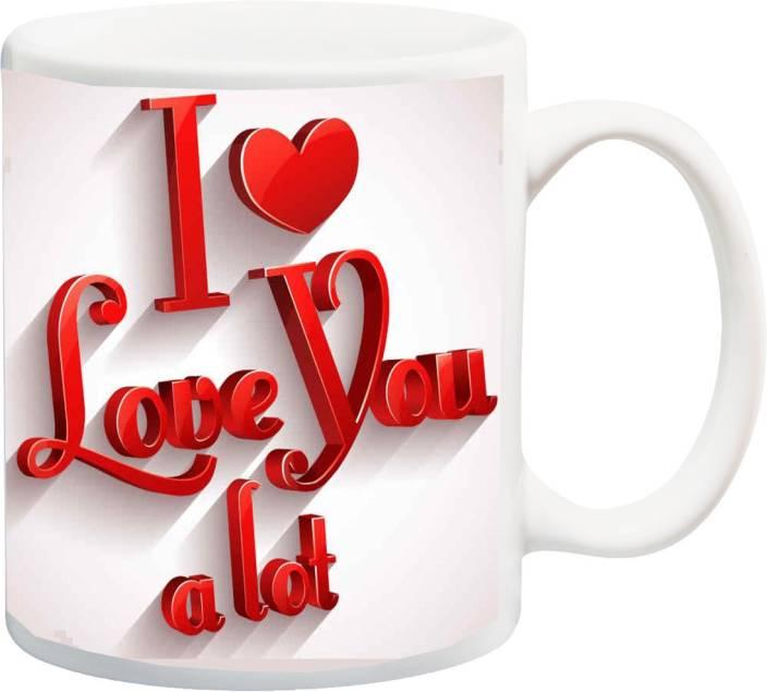 "ME&YOU Gift for Husband/Wife/Girlfriend/Boyfriend/Lover;""I Love You A Lot Red HD printed Ceramic Mug (325 ml)"