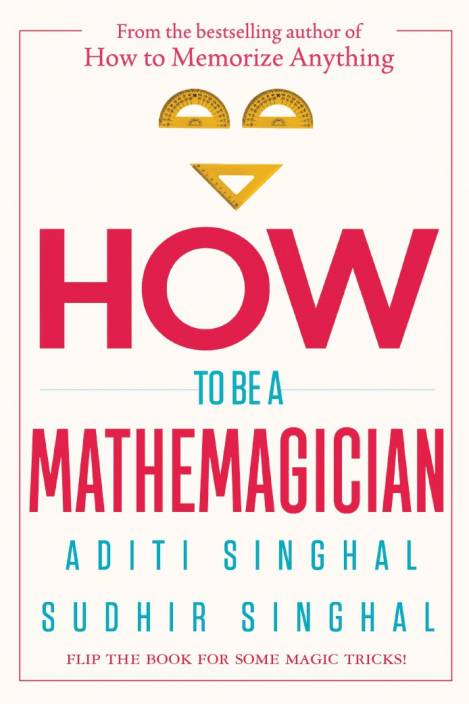 How to Be a Mathemagician : Flip the Book for some Magic Tricks!
