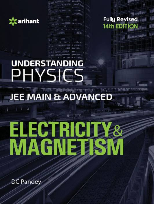Understanding Physics for JEE Main & Advanced ELECTRICITY & MAGNETISM