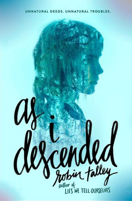 As I Descended : Unnatural Deeds. Unnatural Troubles.