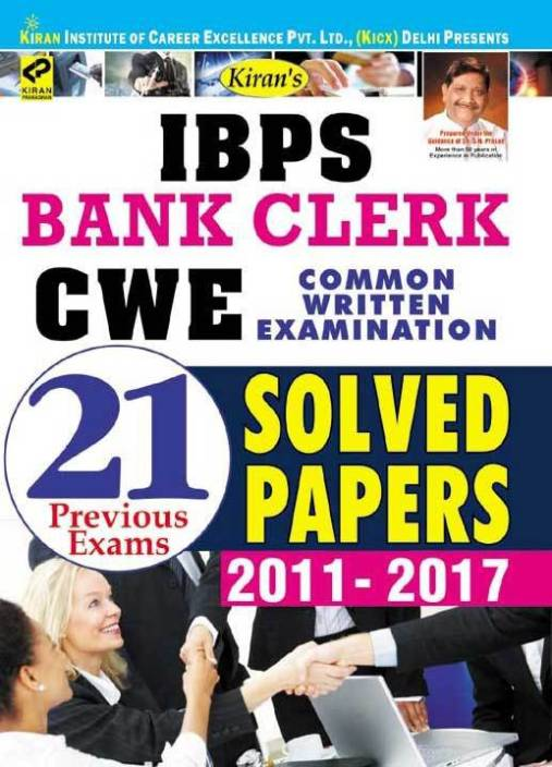 Kiran's IBPS Bank Clerk CWE 2017 Common Written Examination 21 Previous Exams Solved Papers 2011-2017 (English)