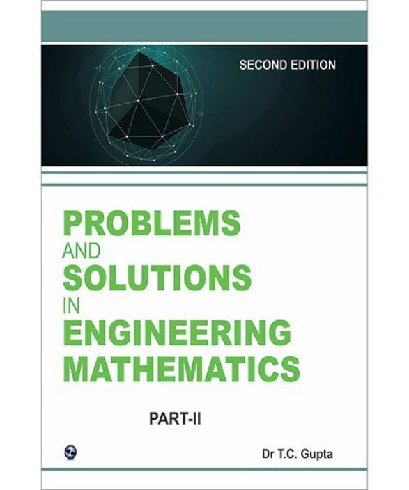Problems And Solutions In Engineering Mathematics Part