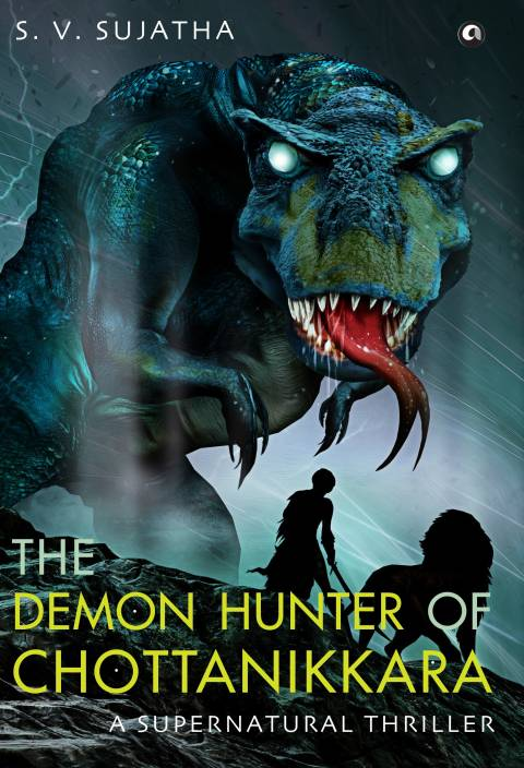 THE DEMON HUNTER OF CHOTTANIKKARA : A Supernatural Thriller