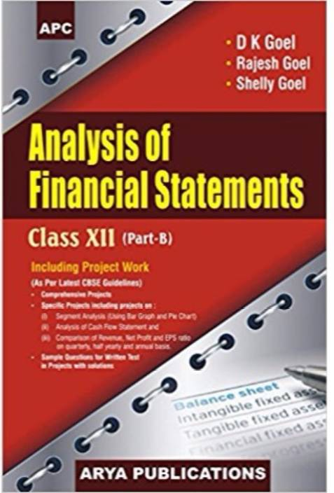 Analysis Of Financial Statements Class XII, Part-B (Including Project Work) Paperback – 2017 By Shelly Goel (Author), Rajesh Goel (Author), D.K. Goel (Author)