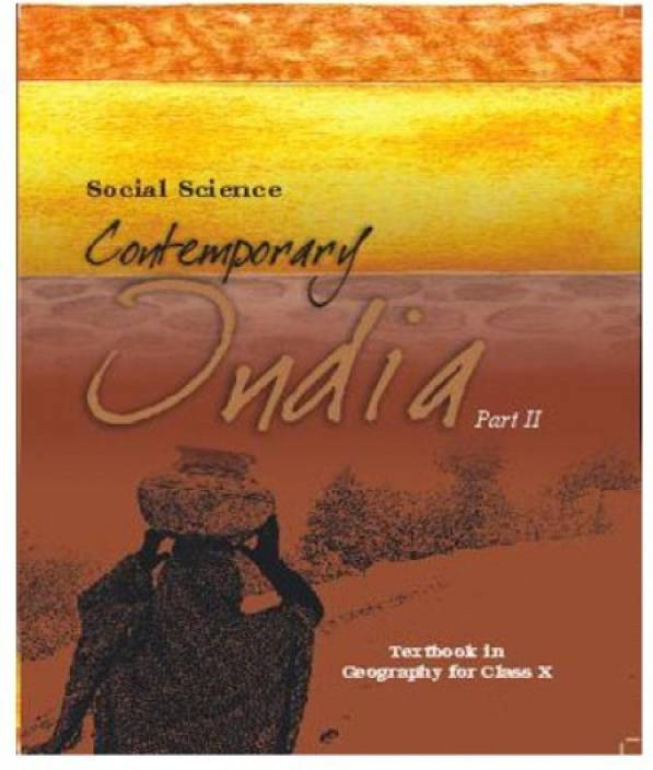 Contemporary India Part 2 Textbook In Geography For Class 10