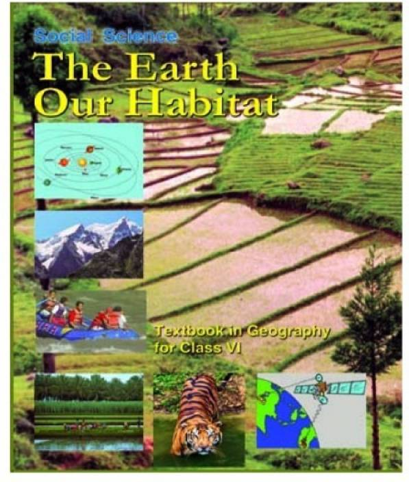 The Earth Our Habitat Textbook In Geography For Class 6