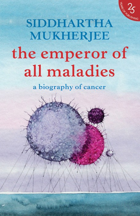 The Emperor of All Maladies A Biography of Cancer