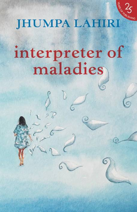 interpreter of maladies Interpreter of maladies, lovely from the cover on in, is redolent of india itself teeming with all manner of humanity, it is in turn frank and subtle.