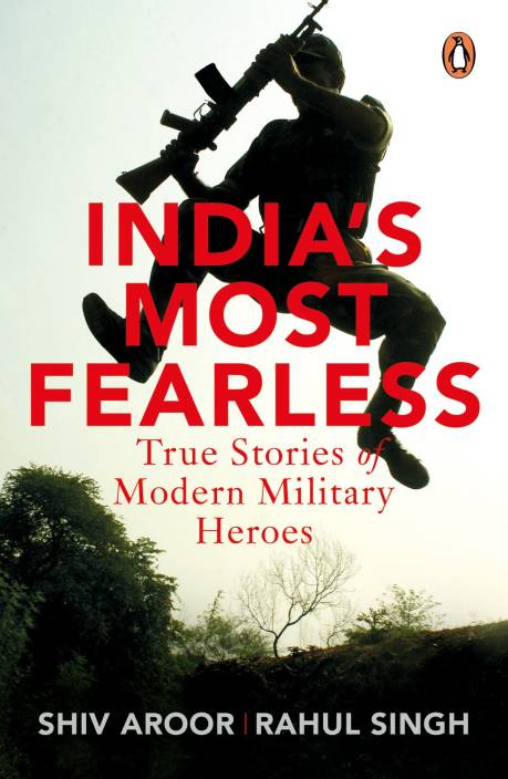India�s Most Fearless : True Stories of Modern Military Heroes