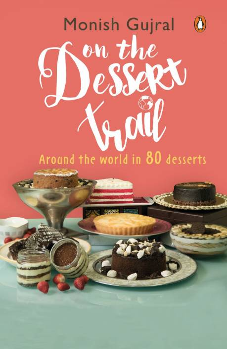 On the Dessert Trail : Around the World in 80 Desserts