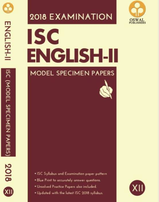 isc english for 11 and 12 Download free cbse, icse & isc board model sample test and question papers of maths, science, physics, chemistry and biology of class 9, 10, 11 & 12.
