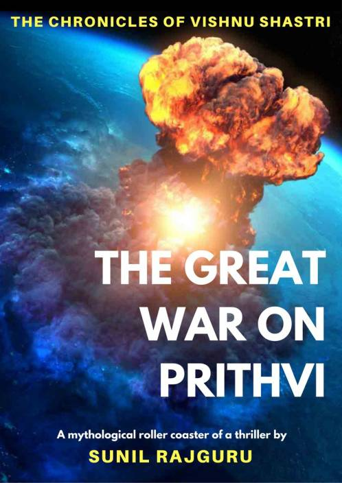 The Great War on Prithvi - Sunil Rajguru : The Chronicles of Vishnu Shastri