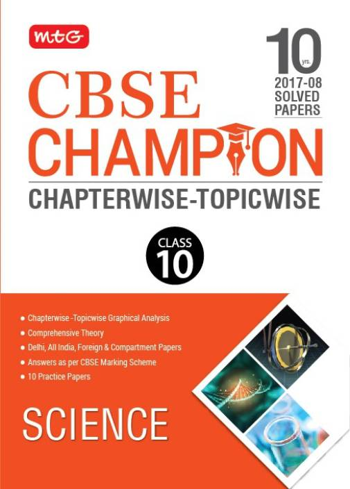 CBSE 10 Yrs Champion Chapterwise - Topicwise Science - Class