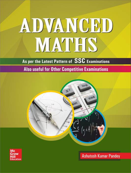 Advanced Maths : As Per the Latest Pattern of SSC Examinations First Edition