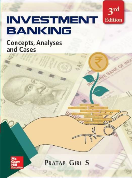 Investment Banking : Concepts, Analyses and Cases