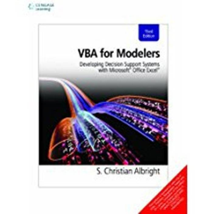 VBA for Modelers: Developing Decision Support Systems with Microsoft Office Excel 3rd  Edition