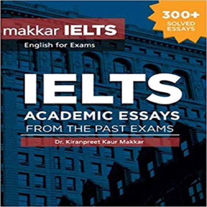 Persuasive Essay Paper Ielts Academic Essays From The Past Exams Paperback Writing A High School Essay also Healthy Food Essay Ielts Academic Essays From The Past Exams Paperback Buy Ielts  English Short Essays