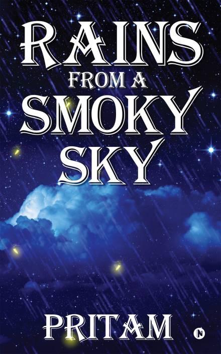 Rains off a Smoky Sky : From Anurita's Diary