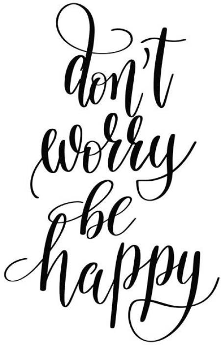 Posters Dont Worry Be Happy Quote Printed Poster Funny Poster