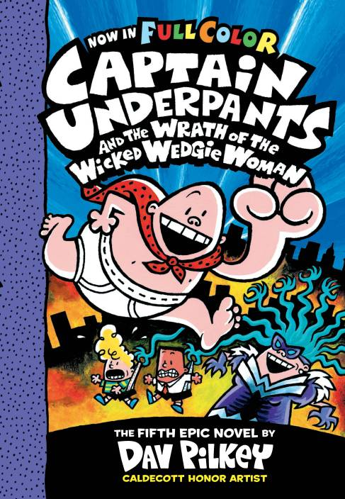 Captain Underpants and the Wrath of the Wicked Wedgie Women : The Fifth Epic Novel