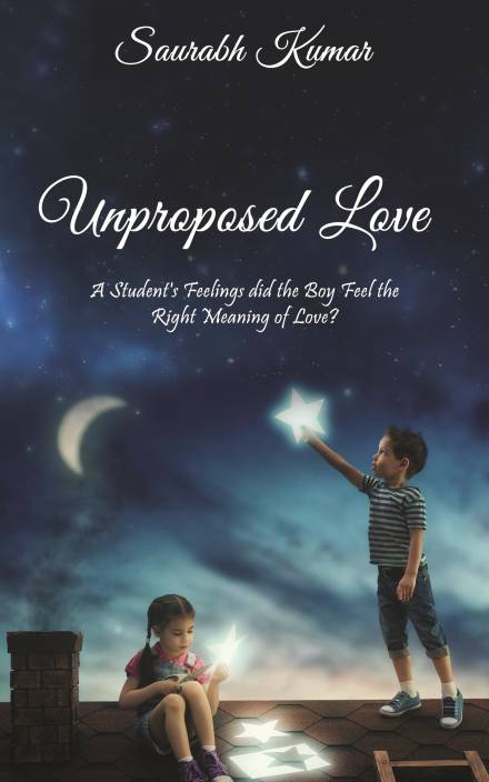Unproposed Love : A Student's Feelings did the Boy Feel the