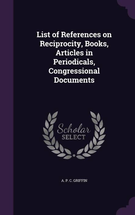 List of References on Reciprocity, Books, Articles in Periodicals, Congressional Documents