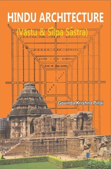Hindu Architecture : Vastu & Silpa Sastra