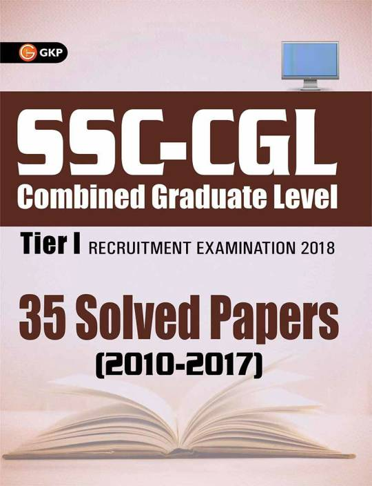SSC - CGL 35 Solved Papers (2010 - 2017) Tier I Recruitment Examination 2018 Fourth Edition