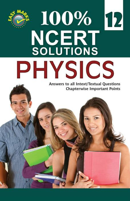 100% NCERT Solutions - Physics for Class 12 - Includes
