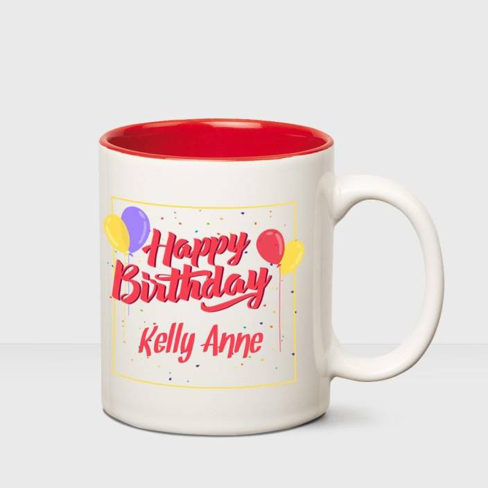 Huppme Happy Birthday Kelly Anne Inner Red Mug Ceramic Mug Price In