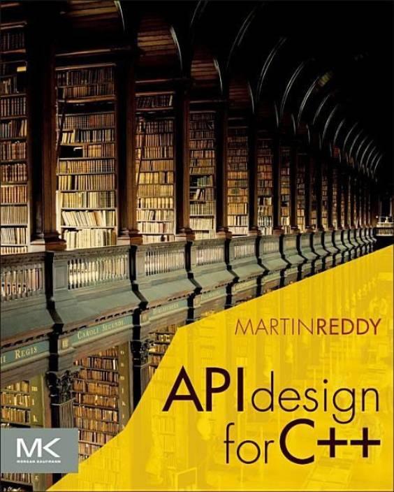 API Design for C++: Buy API Design for C++ by Martin Reddy