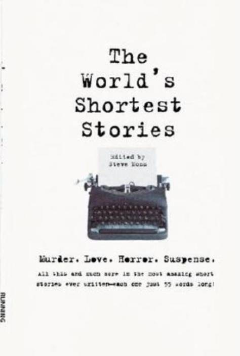 The World\'s Shortest Stories: Murder, Love, Horror, Suspense - All
