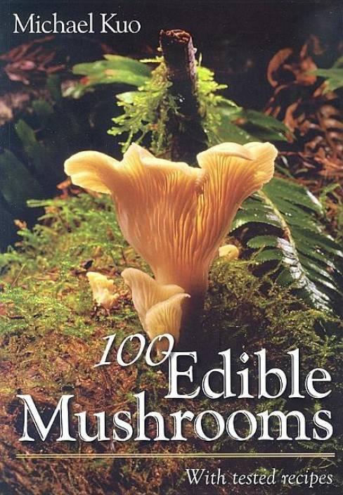 dd9cda46c88ac 100 Edible Mushrooms: Buy 100 Edible Mushrooms by De Shazer Moore ...