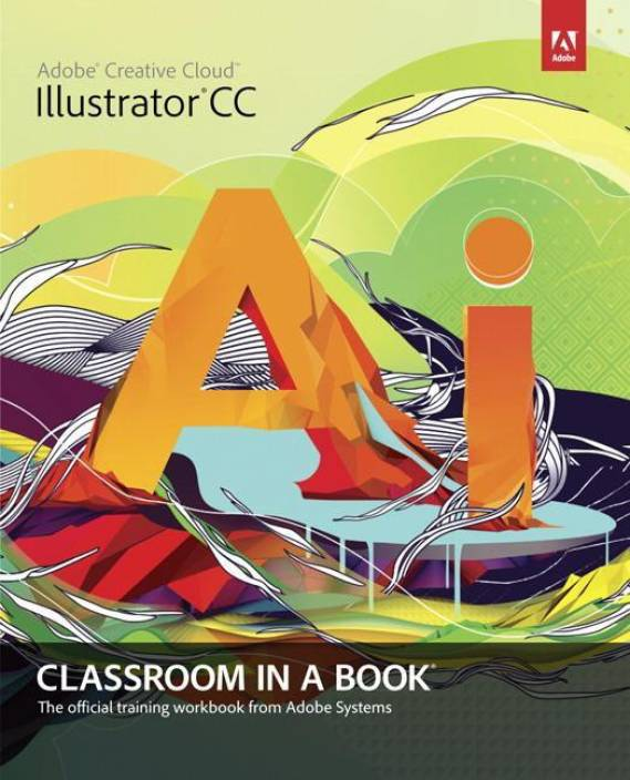 adobe illustrator cs5 classroom in a book adobe creative team