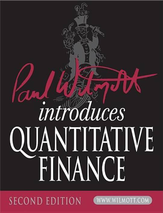 Paul Wilmott Introduces Quantitative Finance 2Nd Edition With Cd