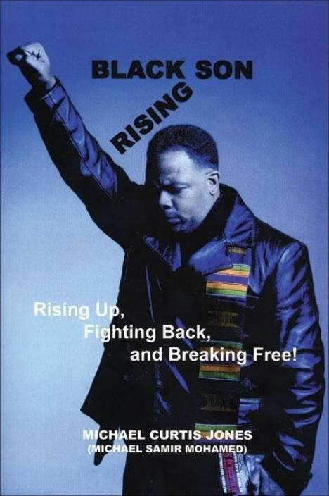 Black Son Rising: Rising Back, Fighting Back and Breaking Free!