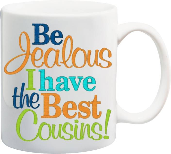 MEYOU Gift For Cousin On Birthday Anniversary Be Jealous I Have The Best Cousins IZ17PKMU 291 Printed Ceramic Mug 325 Ml