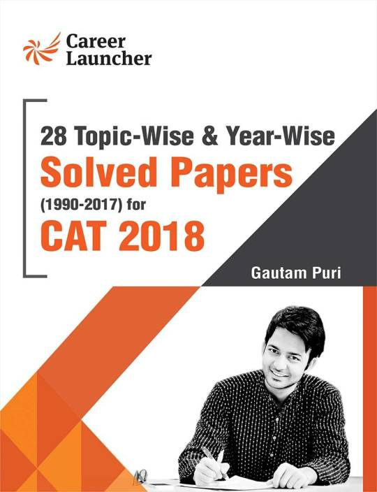 CAT 28 Topic - Wise & Year - Wise Solved Papers (1990 - 2017) 2018 : Management Books