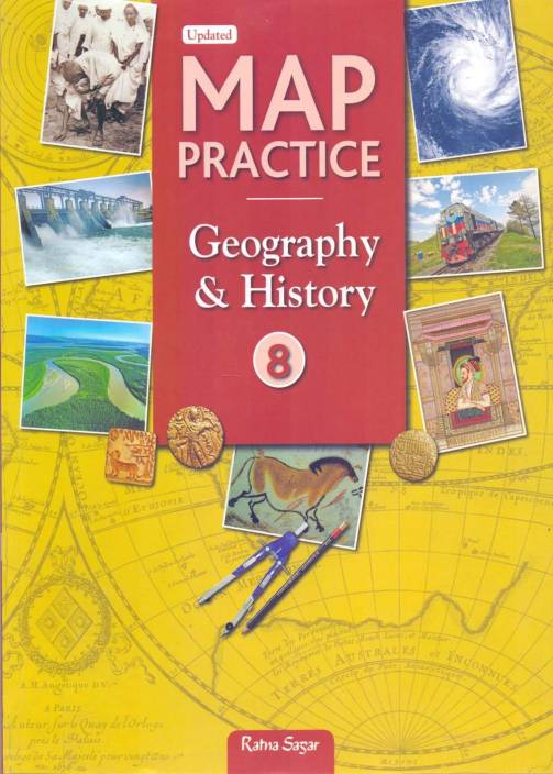 Map Practice Geography & History (Latest NCERT Syllabus) Class - 8
