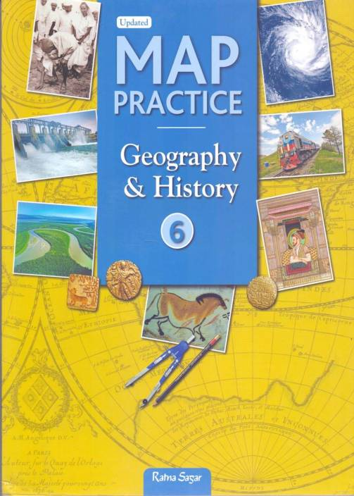 Map Practice Geography & History (Latest NCERT Syllabus) Class - 6