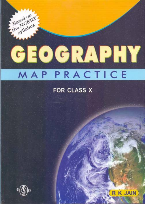 Map Practice Geography (Latest NCERT Syllabus) Class - 10