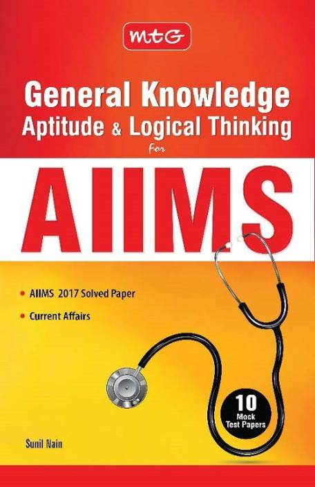 General Knowledge Aptitude & Logical Thinking for AIIMS : Includes 10 Mock Test Papers